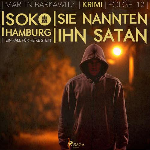 Hoerbuch Sie nannten ihn Satan - SoKo Hamburg - Ein Fall für Heike Stein 12 - Martin Barkawitz - Tanja Klink