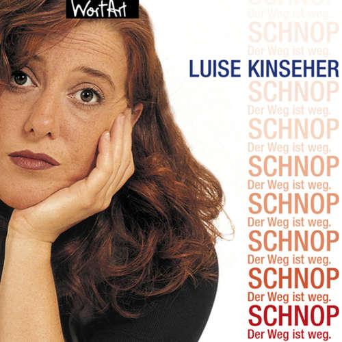Hoerbuch Luise Kinseher, Schnop. Der Weg ist weg - Luise Kinseher - Luise Kinseher