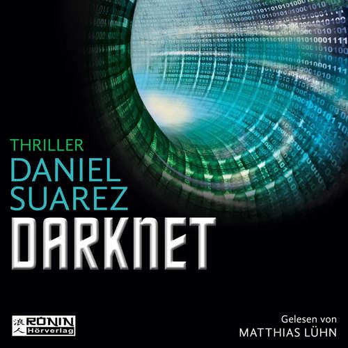 Hoerbuch Darknet - Daemon - Die Welt ist nur ein Spiel 2 - Daniel Suarez - Matthias Lühn
