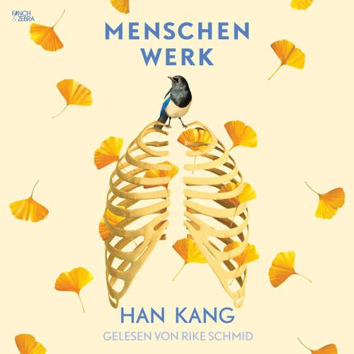 Hoerbuch Menschenwerk - Han Kang - Rike Schmid