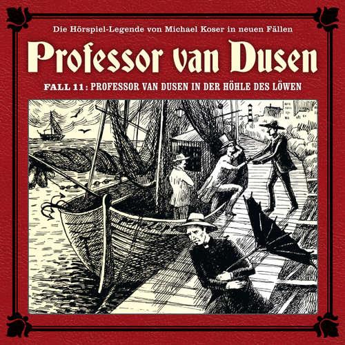 Hoerbuch Professor van Dusen, Die neuen Fälle, Fall 11: Professor van Dusen in der Höhle des Löwen - Michael Koser - Bernd Vollbrecht