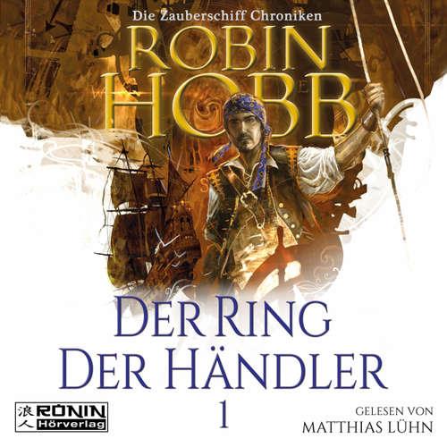 Hoerbuch Der Ring der Händler - Die Zauberschiff-Chroniken 1 - Robin Hobb - Matthias Lühn