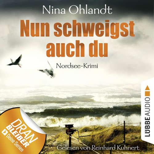 Hoerbuch Nun schweigst auch du - John Benthien: Die Jahreszeiten-Reihe 5 - Nina Ohlandt - Reinhard Kuhnert