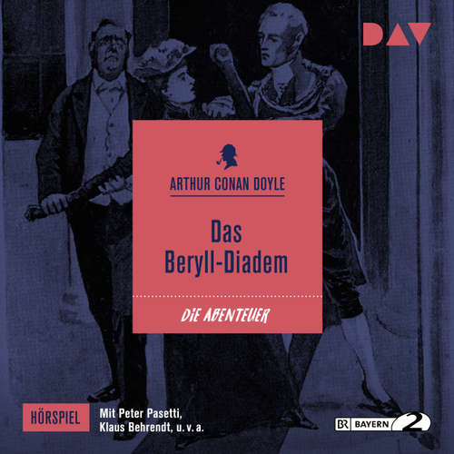 Hoerbuch Das Beryll-Diadem - Arthur Conan Doyle - Peter Pasetti