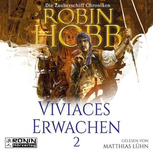 Hoerbuch Viviaces Erwachen - Die Zauberschiff-Chroniken 2 - Robin Hobb - Matthias Lühn