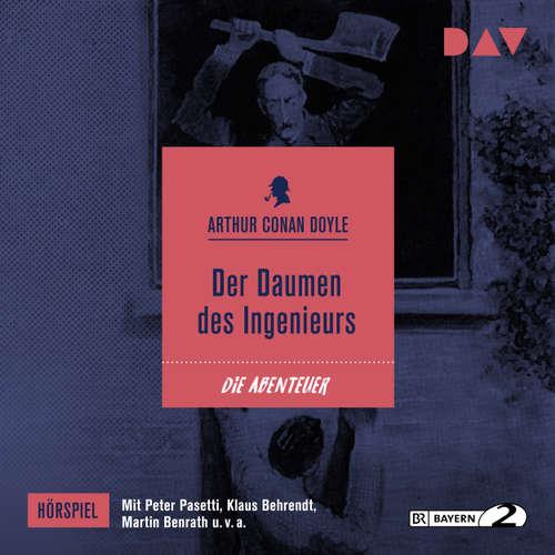 Hoerbuch Der Daumen des Ingenieurs - Arthur Conan Doyle - Peter Pasetti