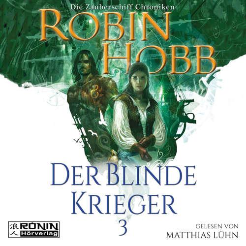 Hoerbuch Der blinde Krieger - Die Zauberschiff-Chroniken 3 - Robin Hobb - Matthias Lühn
