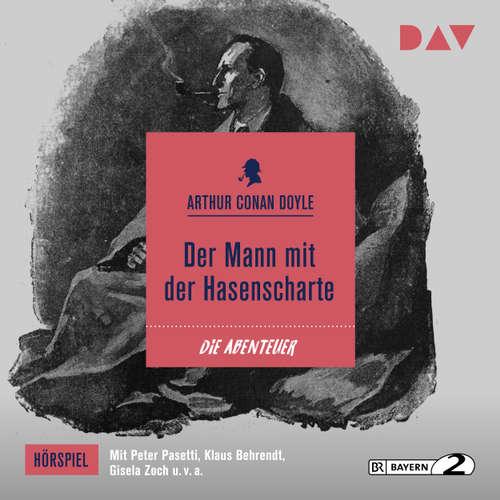Hoerbuch Der Mann mit der Hasenscharte - Arthur Conan Doyle - Peter Pasetti