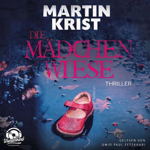 Hoerbuch Die Mädchenwiese - Martin Krist - Omid-Paul Eftekhari