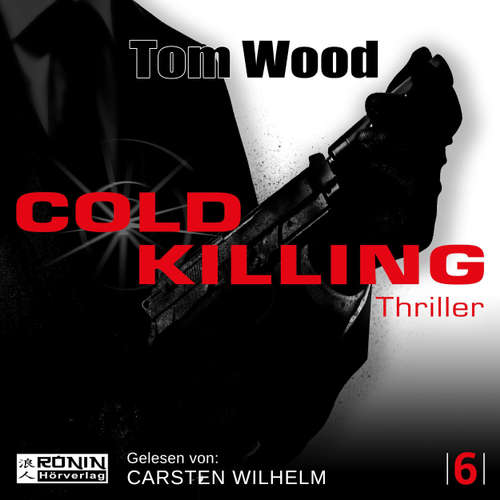 Hoerbuch Cold Killing - Tesseract 6 - Tom Wood - Carsten Wilhelm