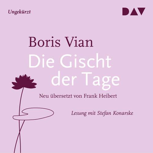 Hoerbuch Die Gischt der Tage - Boris Vian - Stefan Konarske