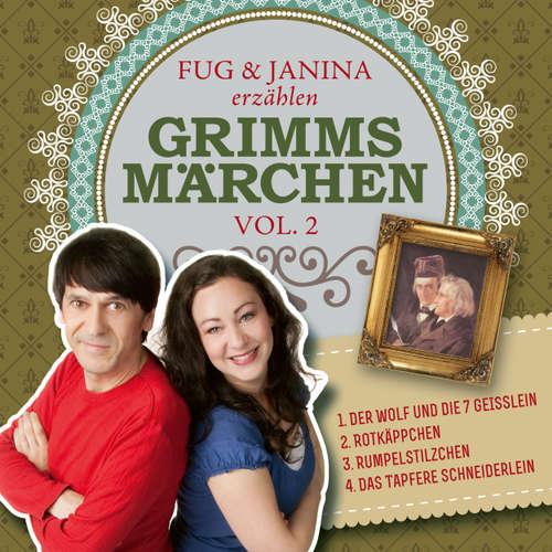 Hoerbuch Fug und Janina erzählen Grimms Märchen, Vol. 2 - Gebrüder Grimm - Fug und Janina