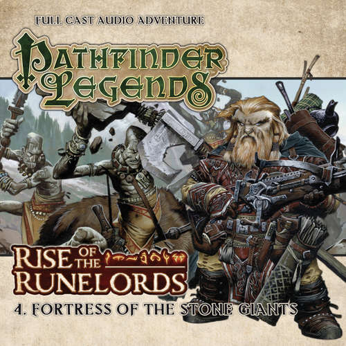 Audiobook Pathfinder Legends - Rise of the Runelords, 4: Fortress of the Stone Giants - Cavan Scott - Trevor Littledale