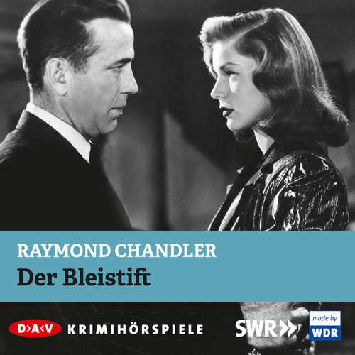 Hoerbuch Der Bleistift - Raymond Chandler - Marquis Arnold