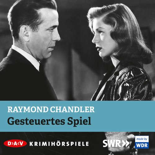 Hoerbuch Gesteuertes Spiel - Raymond Chandler - Matthias Ponnier