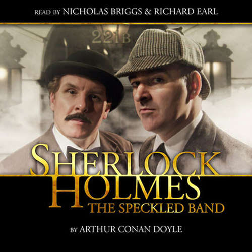 Audiobook Sherlock Holmes, The Speckled Band - Sir Arthur Conan Doyle - Nicholas Briggs