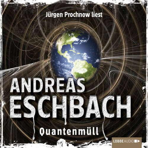Hoerbuch Quantenmüll - Kurzgeschichte - Andreas Eschbach - Jürgen Prochnow