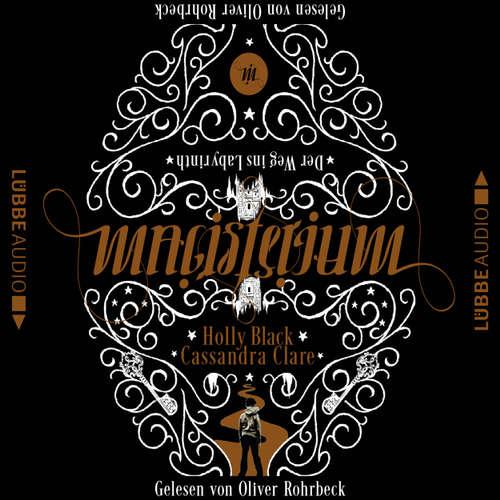 Hoerbuch Magisterium - Der Weg ins Labyrinth - Cassandra Clare - Oliver Rohrbeck