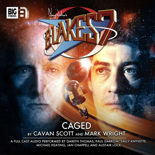 Audiobook Blake's 7, 1: The Classic Adventures, 6: Caged - Mark Wright - Gareth Thomas