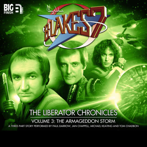 Audiobook Blake's 7, The Liberator Chronicles, Vol. 3 - Cavan Scott - Paul Darrow