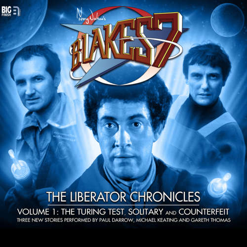 Audiobook Blake's 7, The Liberator Chronicles, Vol. 1 - Simon Guerrier - Gareth Thomas