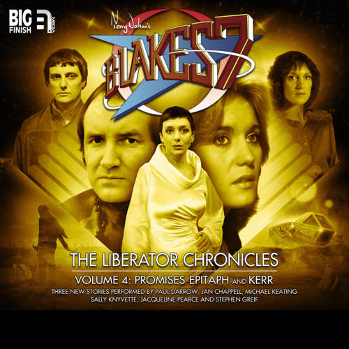 Audiobook Blake's 7, The Liberator Chronicles, Vol. 4 - Nigel Fairs - Paul Darrow