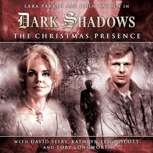 Audiobook Dark Shadows, 1, 3: The Christmas Presence - Scott Handcock - Lara Parker