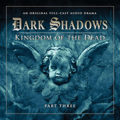 Audiobook Dark Shadows, Series 2, Part 3: Kingdom of the Dead - Stuart Manning - David Selby