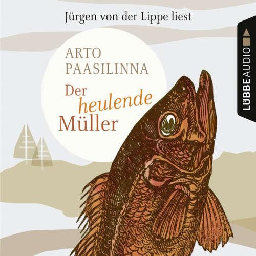 Hoerbuch Der heulende Müller - Arto Paasilinna - Jürgen von der Lippe