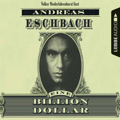 Hoerbuch Eine Billion Dollar - Andreas Eschbach - Volker Niederfahrenhorst