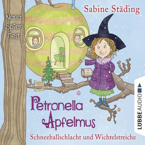 Hoerbuch Petronella Apfelmus, Folge 3: Schneeballschlacht und Wichtelstreiche - Sabine Städing - Nana Spier