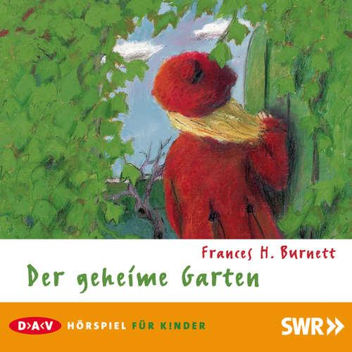 Hoerbuch Der geheime Garten - Frances H. Burnett - Doris Schade