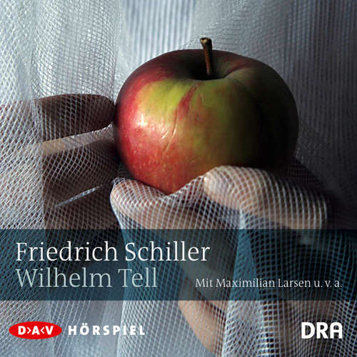 Hoerbuch Wilhelm Tell - Friedrich Schiller - Maximilian Larsen