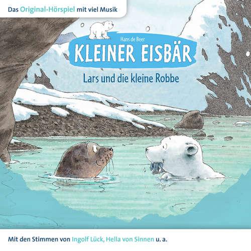 Hoerbuch Kleiner Eisbär, Lars und die kleine Robbe - Hans de Beer - Natascha Cham