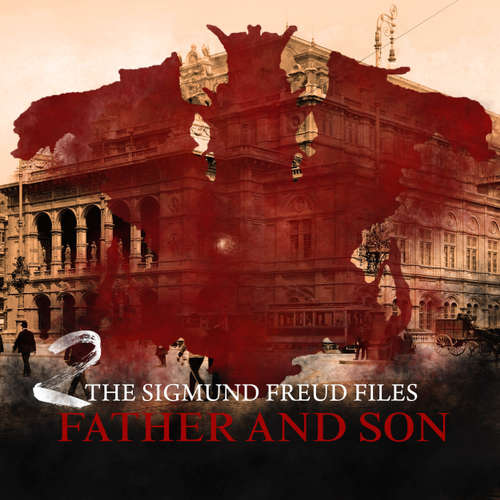 Audiobook A Historical Psycho Thriller Series - The Sigmund Freud Files, Episode 2: Father and Son - Heiko Martens - David Rintoul