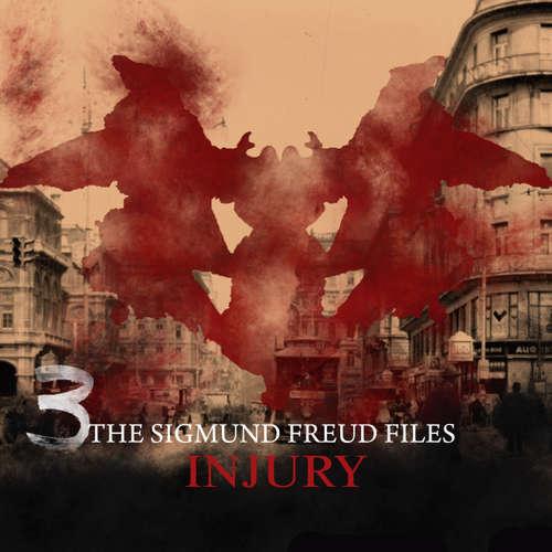 Audiobook A Historical Psycho Thriller Series - The Sigmund Freud Files, Episode 3: Injury - Heiko Martens - David Rintoul