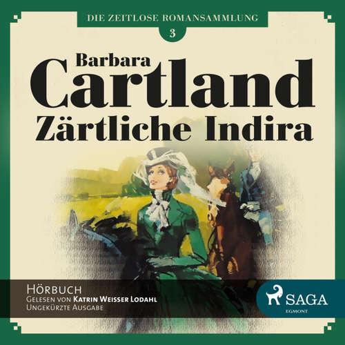 Die zeitlose Romansammlung von Barbara Cartland, Folge 3: Zärtliche Indira