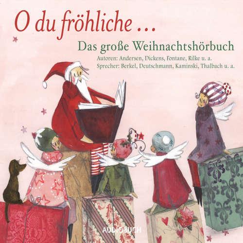 Hoerbuch O du fröhliche - Das große Weihnachtshörbuch - Hans Christian Andersen - Heikko Deutschmann