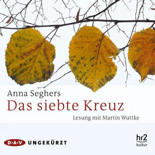 Hoerbuch Das siebte Kreuz - Anna Seghers - Martin Wuttke