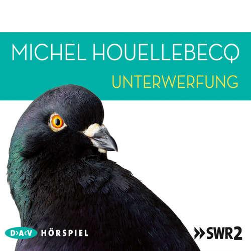 Hoerbuch Unterwerfung - Michel Houellebecq - Samuel Weiss