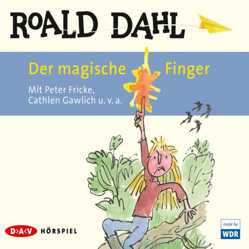 Hoerbuch Der magische Finger - Roald Dahl - Peter Fricke