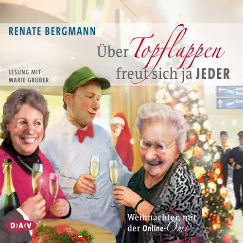 Hoerbuch Über Topflappen freut sich ja jeder - Weihnachten mit der Online-Omi - Renate Bergmann - Marie Gruber