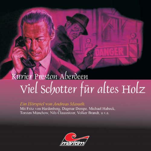 Hoerbuch Kurier Preston Aberdeen, Folge 2: Viel Schotter für altes Holz - Andreas Masuth - Fritz von Hardenberg