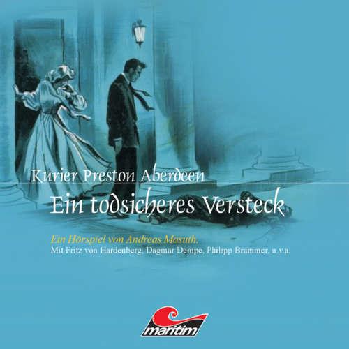 Hoerbuch Kurier Preston Aberdeen, Folge 8: Ein todsicheres Versteck - Andreas Masuth - Fritz von Hardenberg