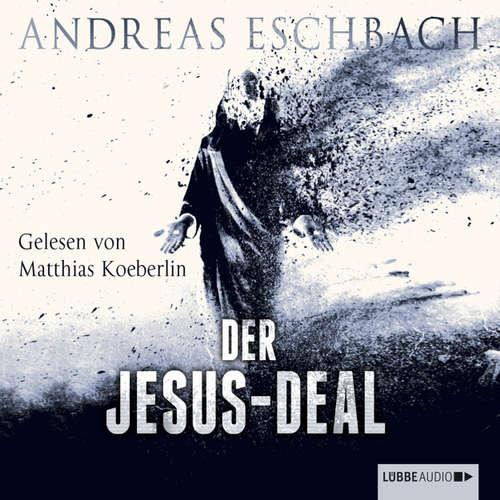 Hoerbuch Der Jesus-Deal - Andreas Eschbach - Matthias Koeberlin