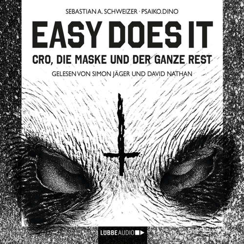 Easy Does It - CRO, die Maske und der ganze Rest