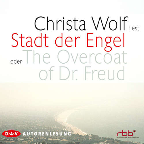 Hoerbuch Stadt der Engel oder The Overcoat of Dr. Fre - Christa Wolf - Christa Wolf