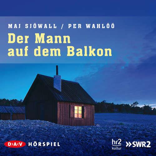 Hoerbuch Der Mann auf dem Balkon - Maj Sjöwall - Bodo Primus