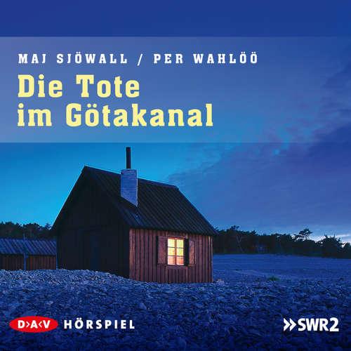 Hoerbuch Die Tote im Götakanal - Maj Sjöwall - Matthias Ponnier