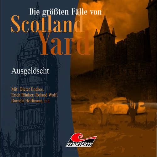 Die größten Fälle von Scotland Yard, Folge 21: Ausgelöscht